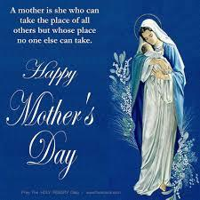Holy Rosary Honoring Mothers - Sunday, May 10th