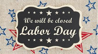 Office CLOSED  September 7th - Labor Day