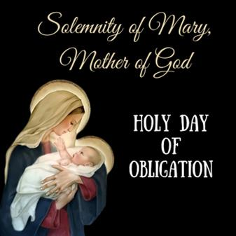 Solemnity of Mary - Holy Day of Obligation